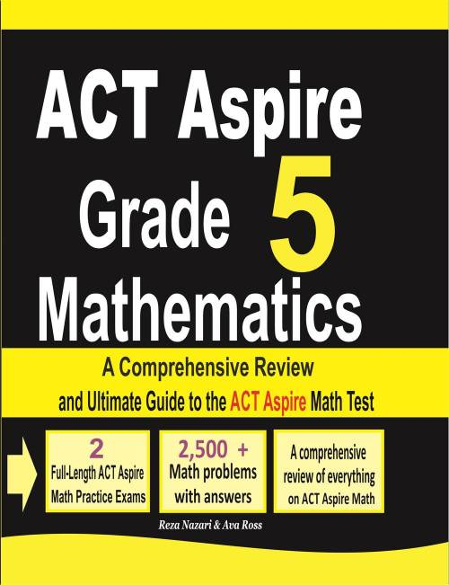 small resolution of ACT Aspire Grade 5 Mathematics: A Comprehensive Review and Ultimate Guide  to the ACT Aspire Math Test - Effortless Math