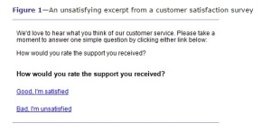 A customer survey asks the user to choose whether they were satisfied or dissatisfied with the support they received. The question appears twice.