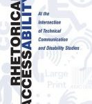 Rhetorical accessibility: at the intersection of technical communication and disability studies