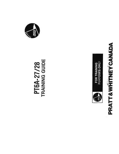 Pratt & Whitney Aircraft PT6A-27-28 Training Guide