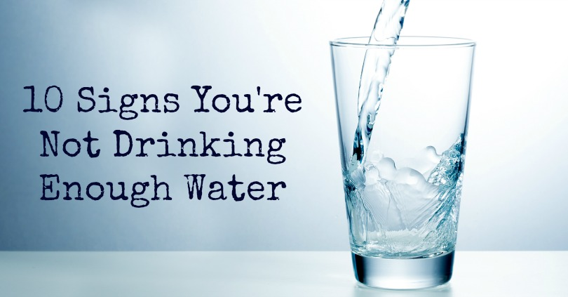 10 Signs You are not Drinking Enough Water