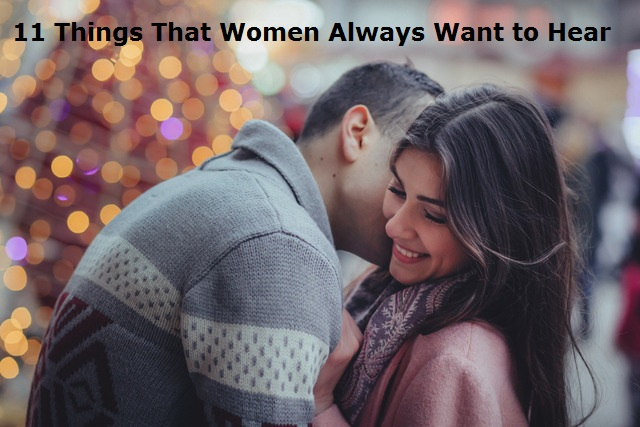 things that women want hear