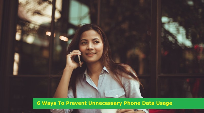 6 Ways To Prevent Unnecessary Phone Data Usage