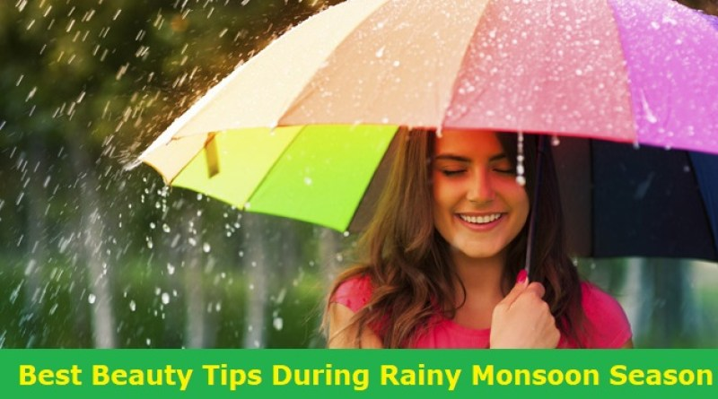 Best Beauty Tips During Rainy Monsoon Season