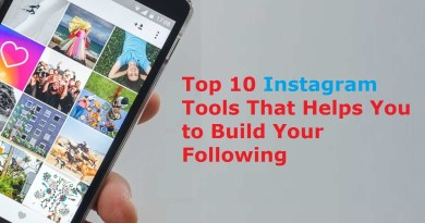 Top 10 Instagram Tools That Helps You to Build Your Following