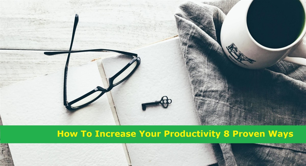 How To Increase Your Productivity: 8 Proven Ways