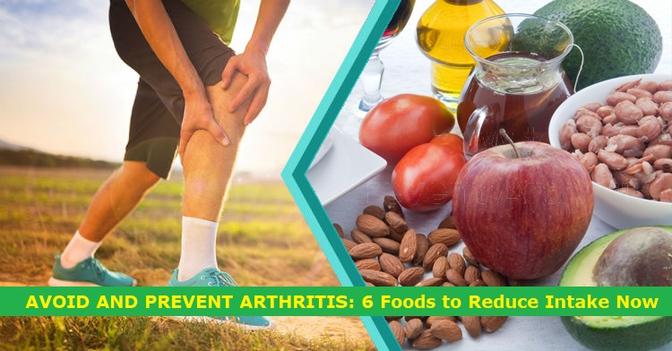 AVOID AND PREVENT ARTHRITIS: 6 Foods To Reduce Intake Now