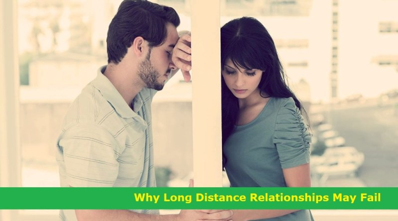 Why Long Distance Relationships May Fail