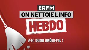 ONLI Hebdo #40 – Dijon brûle-t-il ?