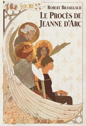 Recension du livre Le Procès de Jeanne d'Arc de Robert Brasillach