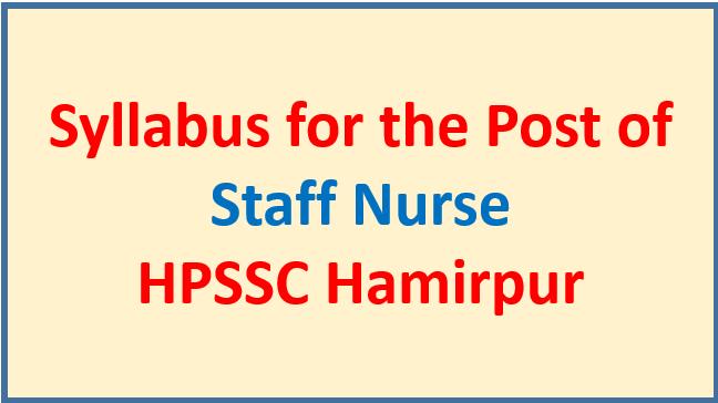 Syllabus for the post of Staff Nurse – HPSSC Hamirpur