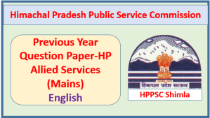 Previous Year Question Paper-HP Allied Services (Main)