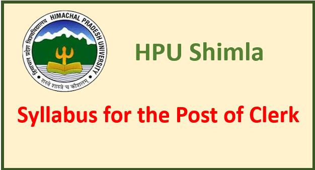 Syllabus for the post of Clerk – HPU Shimla
