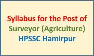 Read more about the article Syllabus for the post of Surveyor (Agriculture) – HPSSC Hamirpur