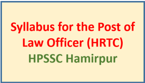 Syllabus for the Post of Law Officer (HRTC) HPSSC Hamirpur