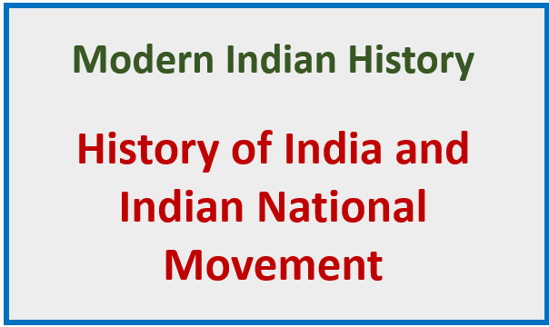 Modern Indian History : Important for Mains Exam