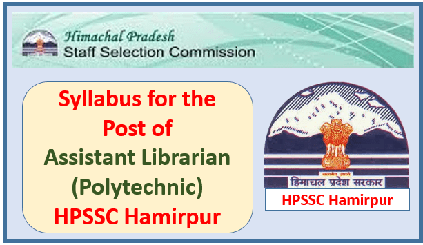 Read more about the article Syllabus for the Post of Assistant Librarian (Polytechnic) – HPSSC Hamirpur