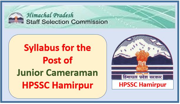 Syllabus for the Post of Junior Cameraman – HPSSC Hamirpur
