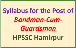 Syllabus for the Post of Bandman-cum-Guardsman – HPSSC Hamirpur