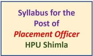 Syllabus for the Post of Placement Officer – HPU Shimla