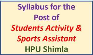 Syllabus for the Post of Students Activity & Sports Assistant (SAS) – HPU Shimla