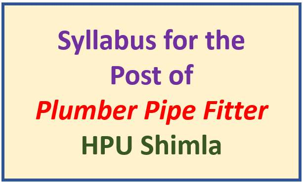 Read more about the article Syllabus for the Post of Plumber Pipe-Fitter Gr. ll – HPU Shimla