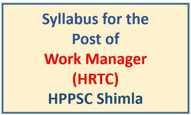Syllabus for the Post of Work Manager (HRTC) – HPPSC Shimla