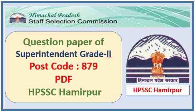 HPSSC Superintendent Grade-ll Question Paper Pdf