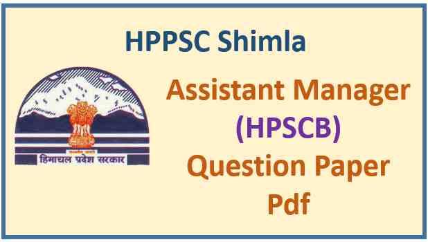 HPPSC Assistant Manager (HPSCB) Paper 2020 Pdf