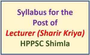HPPSC Shimla Lecturer (Sharir Kriya) Exam Syllabus