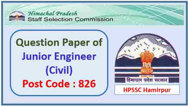 HPSSC JE Civil Post Code 826 Question Paper 2021