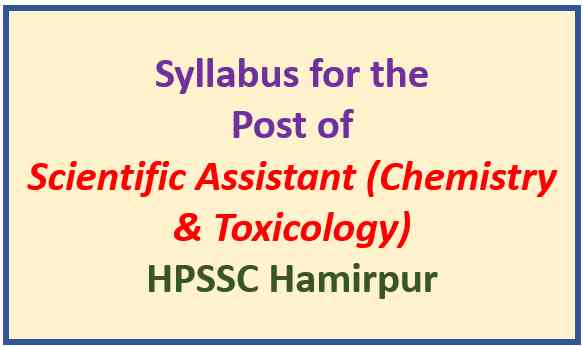 Syllabus for Scientific Assistant (Chemistry & Toxicology) -HPSSC Hamirpur