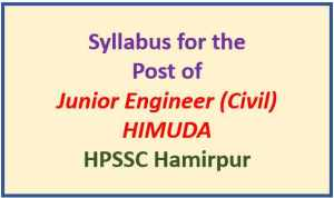 Read more about the article Syllabus for the Post of Junior Engineer (Civil)-(HIMUDA)- HPSSC Hamirpur