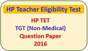 HP TET TGT Non-Medical Question Paper 2016 Pdf