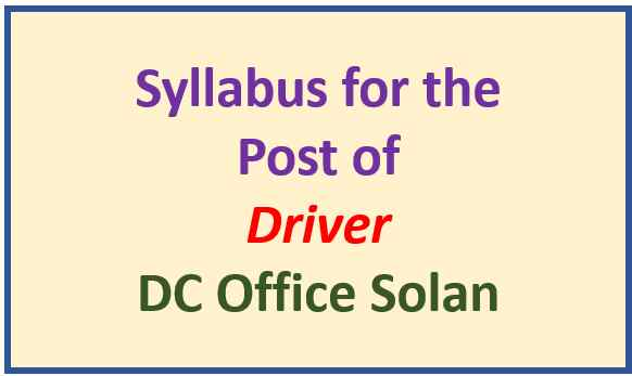 Read more about the article DC Office Solan Driver Exam Syllabus