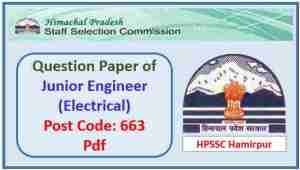 HPSSC JE (Electrical) Question Paper Post Code 663 Pdf