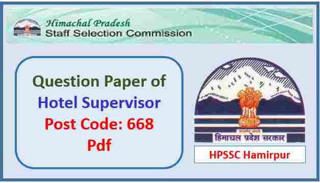 HPSSC Hotel Supervisor (Post Code 668) Question Paper 2019 Pdf