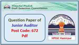 HPSSC Junior Auditor (Post Code 672) Question Paper 2019 Pdf
