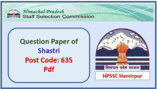 HPSSC Shastri (Post Code 635) Question Paper 2018