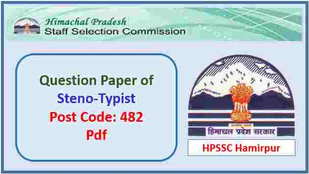 HPSSC Steno-Typist (Post Code 482) Question Paper