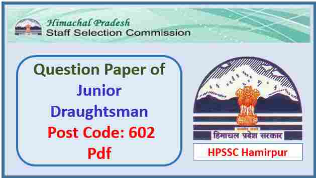 HPSSC Junior Draughtsman Question Paper 2019 Pdf