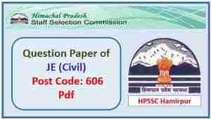 HPSSC JE Civil (Post Code 606) Question Paper 2018 Pdf