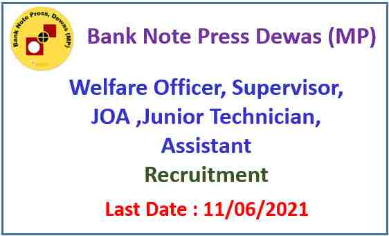 Bank Note Press Recruitment 2021 – Apply online for 135 Assistant, JOA & other posts