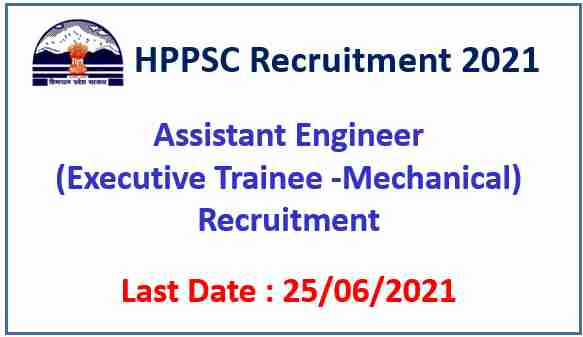 Read more about the article HPPSC Shimla Recruitment 2021 : Apply online for 06 Assistant Engineer (Mech.) posts