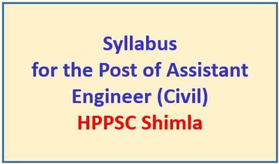 Read more about the article Syllabus for the Post of Assistant Engineer (Civil) – HPPSC Shimla