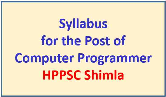 Read more about the article Syllabus for the Post of Computer Programmer – HPPSC Shimla