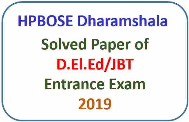HP D.El.Ed/JBT Entrance exam Solved Question Paper 2019