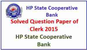 Read more about the article HP Cooperative Bank Clerk Solved Question Paper 2015