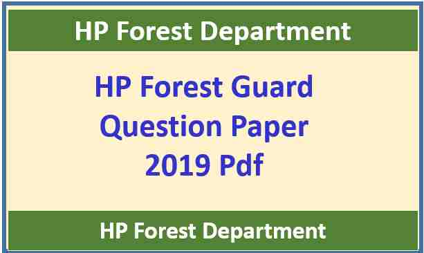 HP Forest Guard Previous Year Question Paper 2019 Pdf