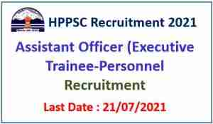 Read more about the article HPPSC Shimla Recruitment 2021 : Apply for 2 Assistant Officer Posts